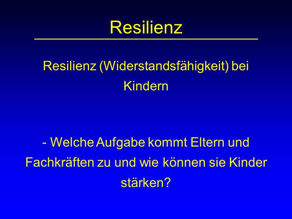 Resilienz (Widerstandsfähigkeit) bei Kindern