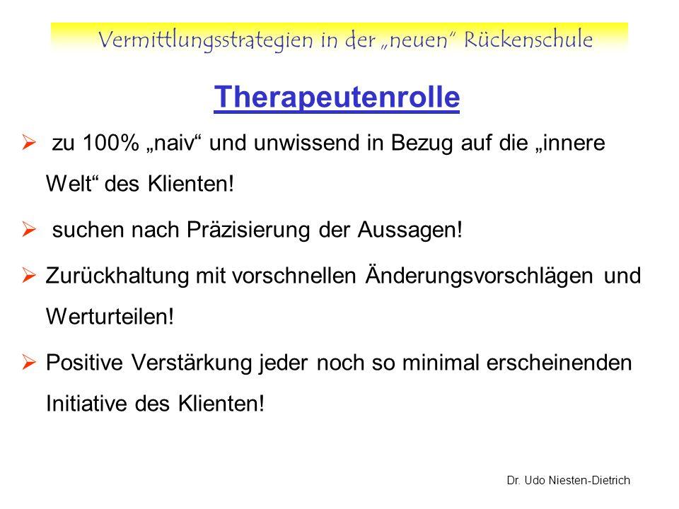 """Therapeutenrolle zu 100% """"naiv und unwissend in Bezug auf die """"innere Welt des Klienten! suchen nach Präzisierung der Aussagen!"""