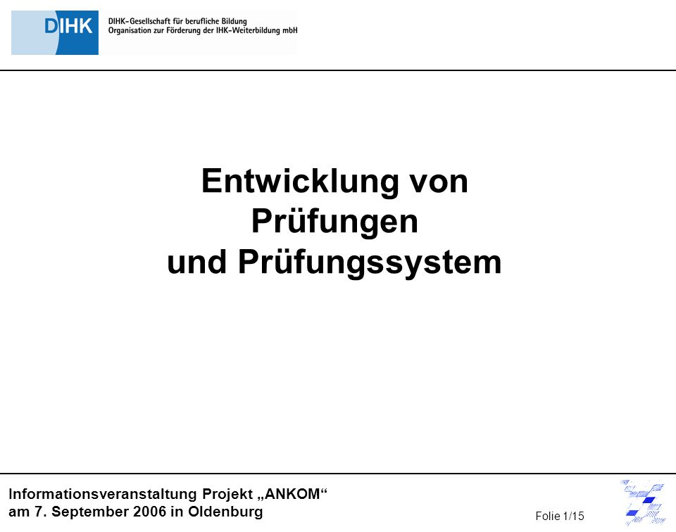 Entwicklung von Prüfungen und Prüfungssystem