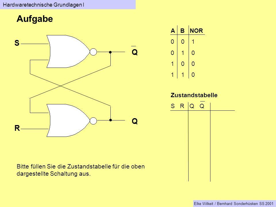 Aufgabe S Q Q R A B NOR 0 0 1 0 1 0 1 0 0 1 1 0 Zustandstabelle