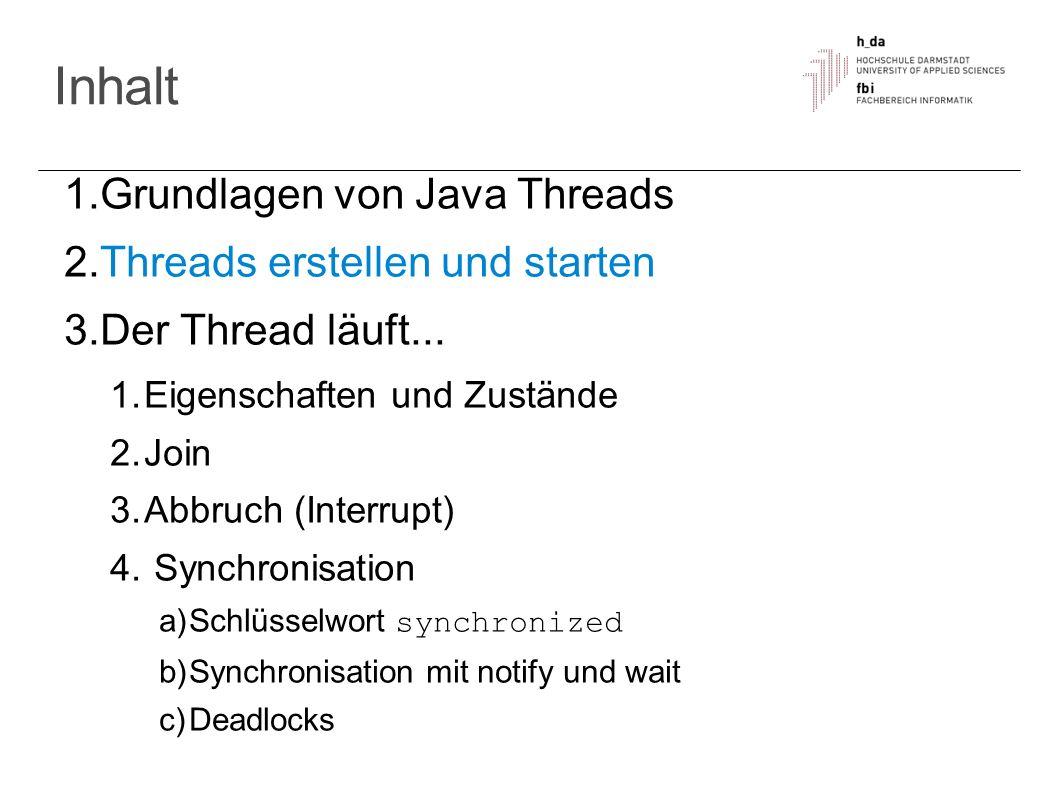 Inhalt Grundlagen von Java Threads Threads erstellen und starten