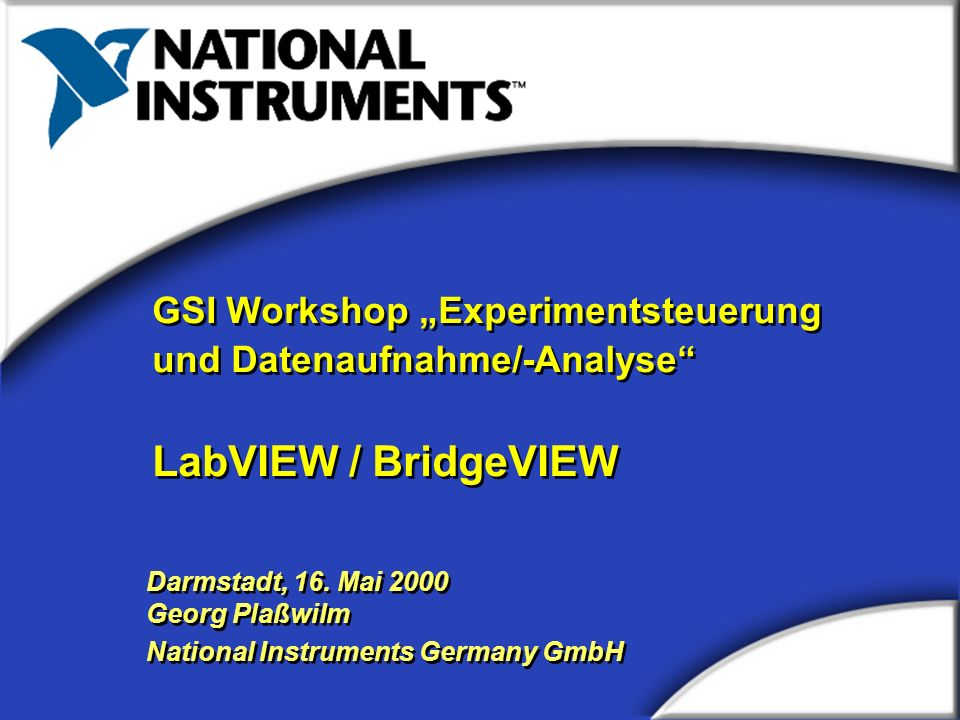 "LabVIEW / BridgeVIEW GSI Workshop ""Experimentsteuerung"