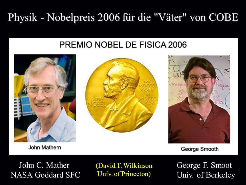 Physik - Nobelpreis 2006 für die Väter von COBE