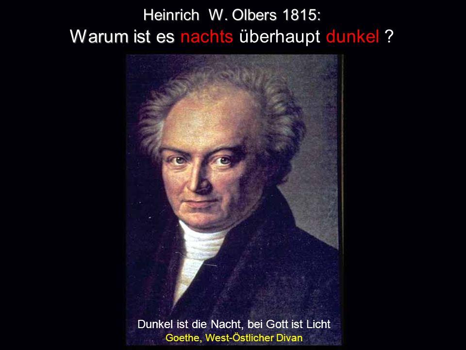 Heinrich W. Olbers 1815: Warum ist es nachts überhaupt dunkel