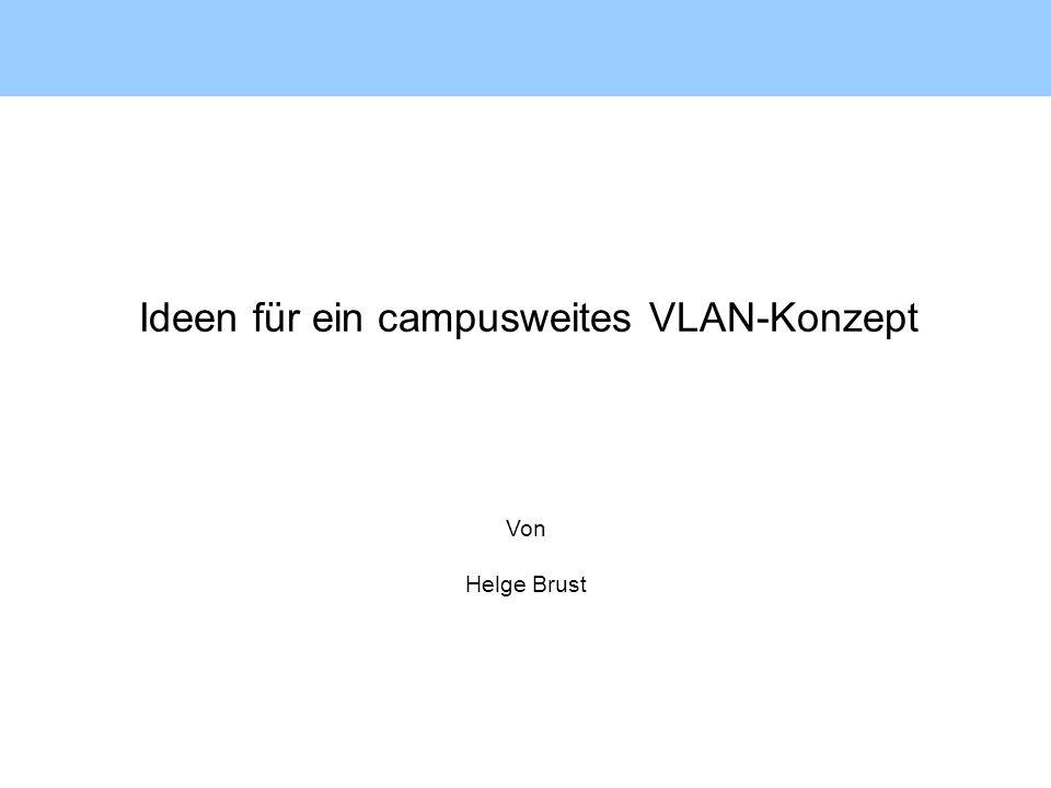 Ideen für ein campusweites VLAN-Konzept