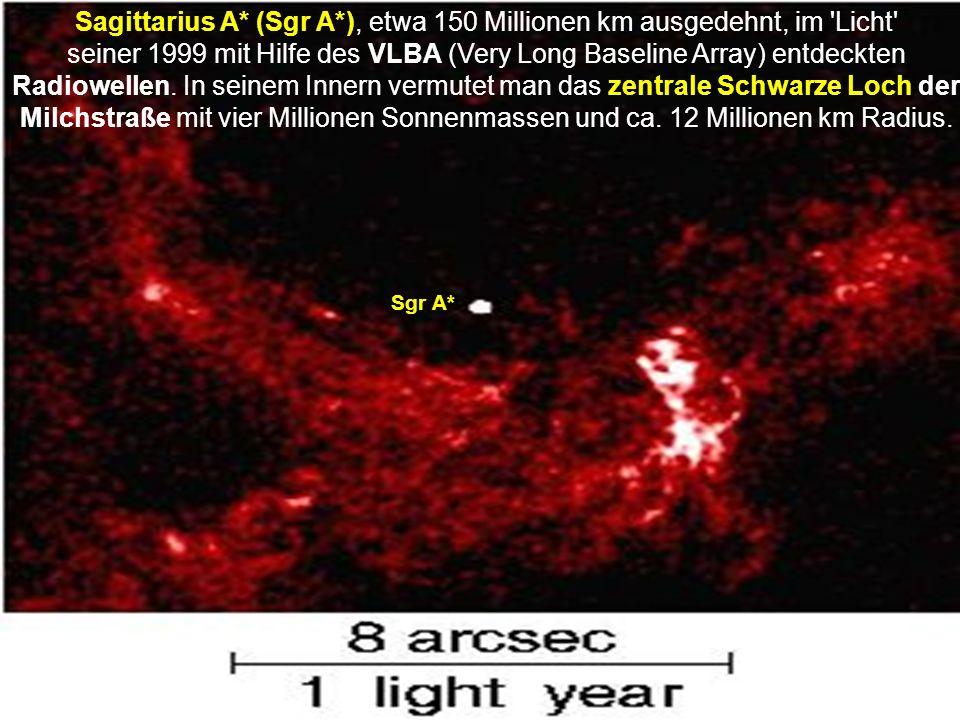 Sagittarius A* (Sgr A*), etwa 150 Millionen km ausgedehnt, im Licht