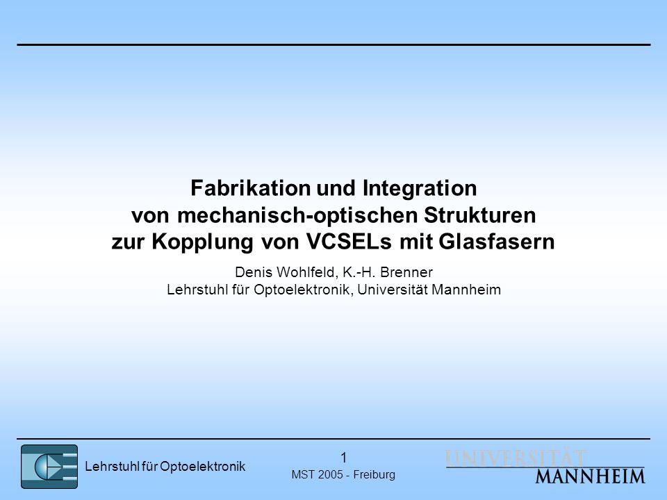 Fabrikation und Integration von mechanisch-optischen Strukturen zur Kopplung von VCSELs mit Glasfasern