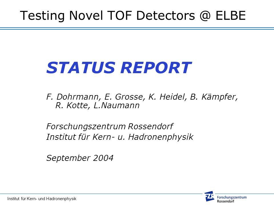 Testing Novel TOF Detectors @ ELBE