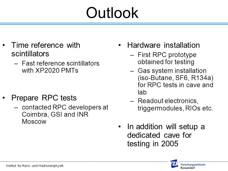 Outlook Time reference with scintillators Prepare RPC tests