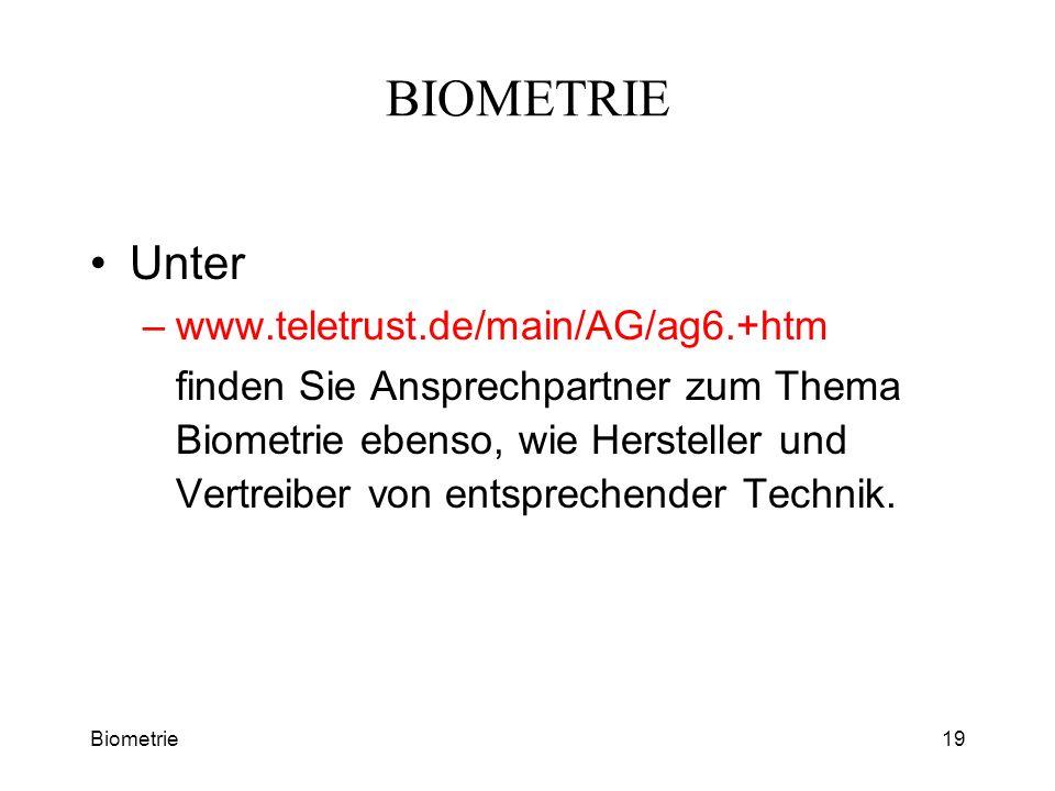 BIOMETRIE Unter www.teletrust.de/main/AG/ag6.+htm