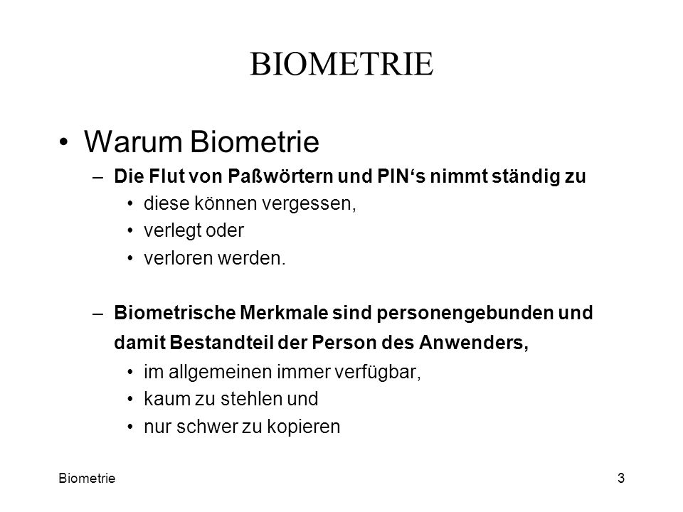 BIOMETRIE Warum Biometrie