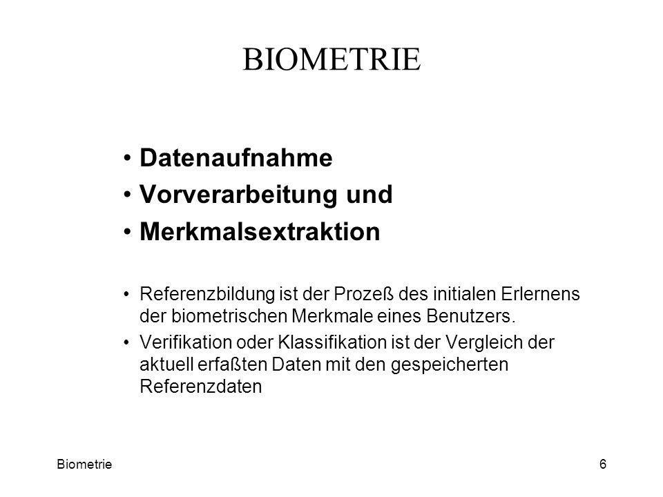 BIOMETRIE Datenaufnahme Vorverarbeitung und Merkmalsextraktion