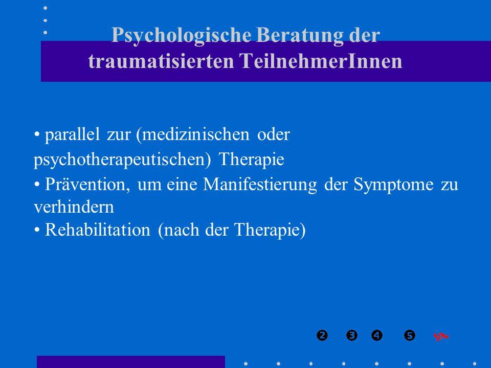 Psychologische Beratung der traumatisierten TeilnehmerInnen