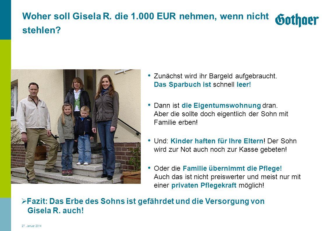 Woher soll Gisela R. die 1.000 EUR nehmen, wenn nicht stehlen