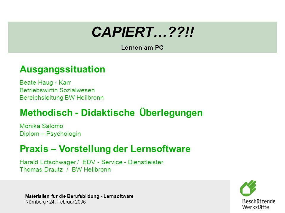 CAPIERT… !! Ausgangssituation Methodisch - Didaktische Überlegungen