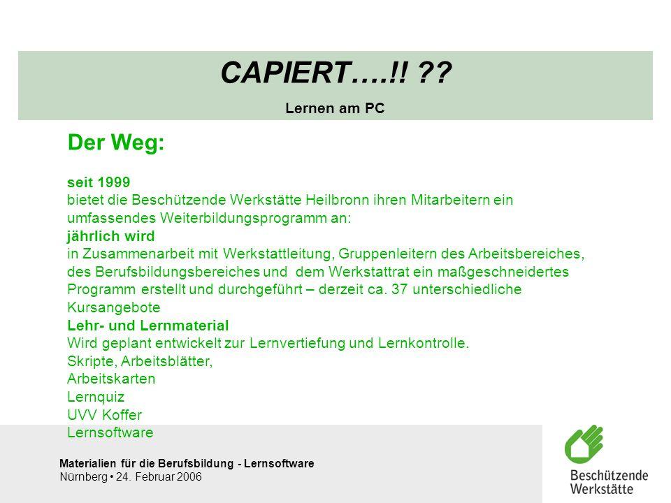 CAPIERT….!! Der Weg: Lernen am PC seit 1999