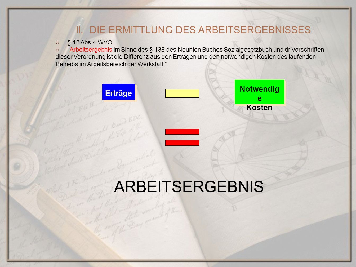 II. DIE ERMITTLUNG DES ARBEITSERGEBNISSES