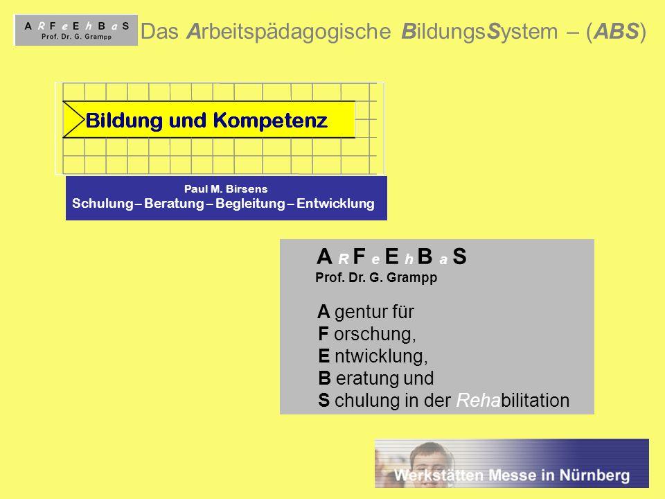 Das Arbeitspädagogische BildungsSystem – (ABS)