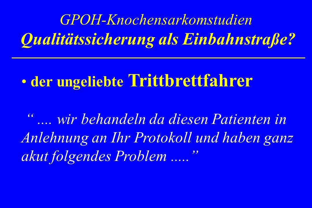 GPOH-Knochensarkomstudien Qualitätssicherung als Einbahnstraße