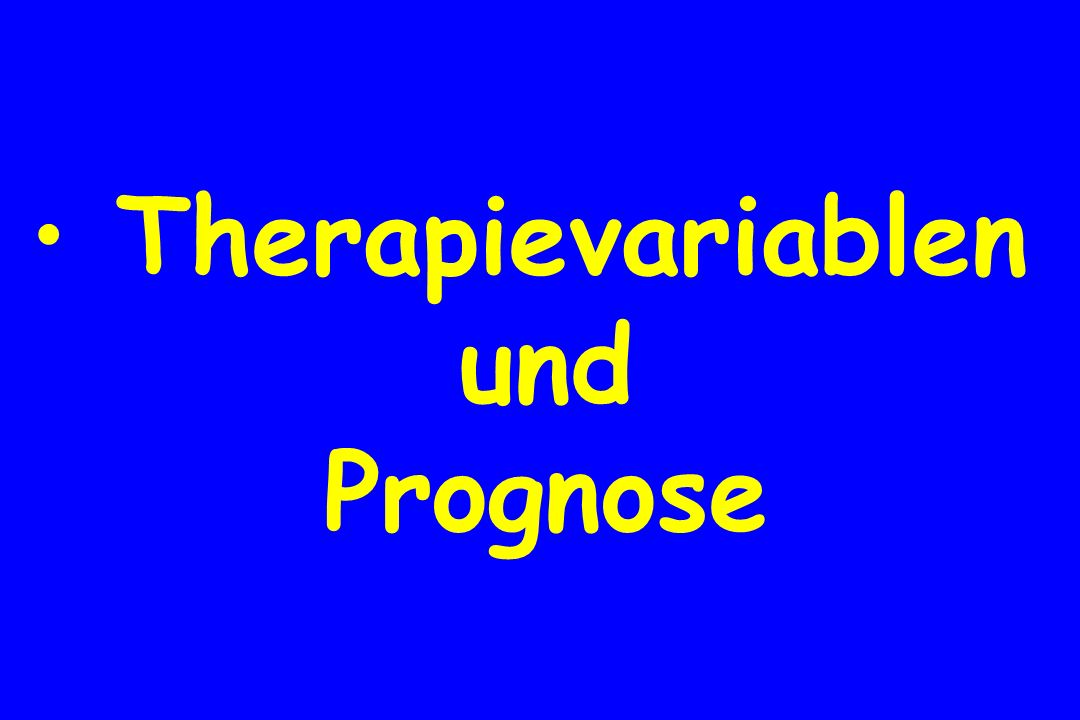 Therapievariablen und Prognose