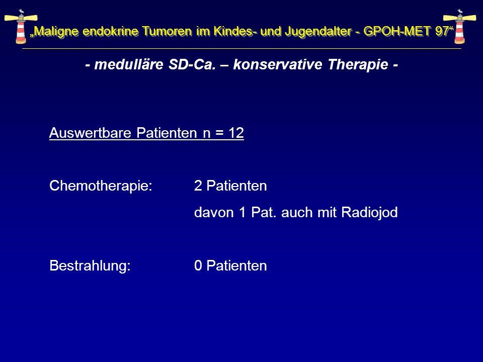 - medulläre SD-Ca. – konservative Therapie -