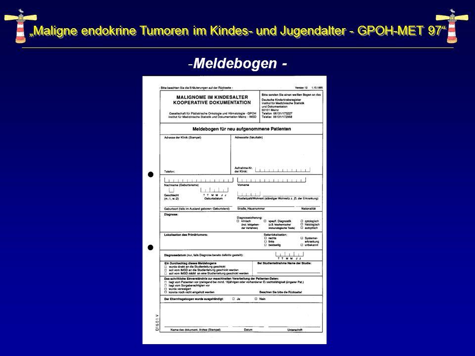"""""""Maligne endokrine Tumoren im Kindes- und Jugendalter - GPOH-MET 97"""
