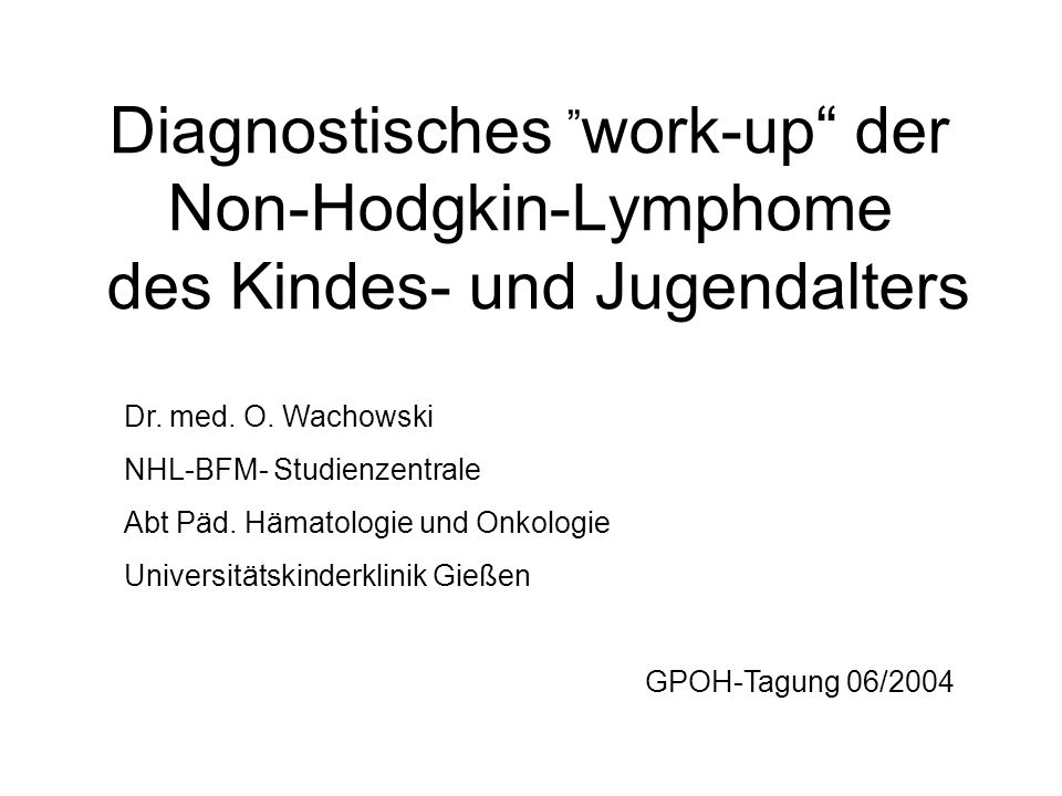 "Diagnostisches ""work-up der Non-Hodgkin-Lymphome des Kindes- und Jugendalters"