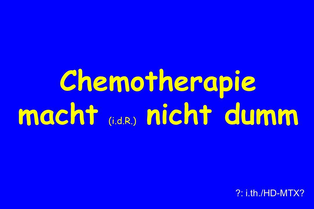 Chemotherapie macht (i.d.R.) nicht dumm