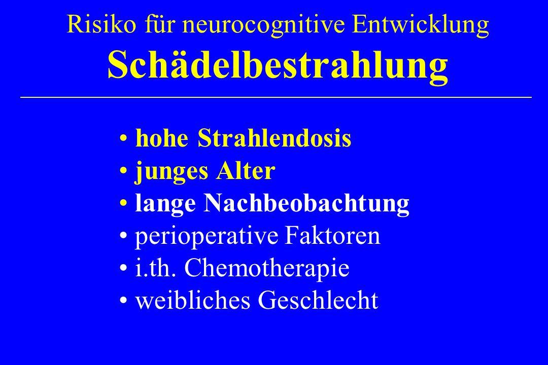 Risiko für neurocognitive Entwicklung Schädelbestrahlung