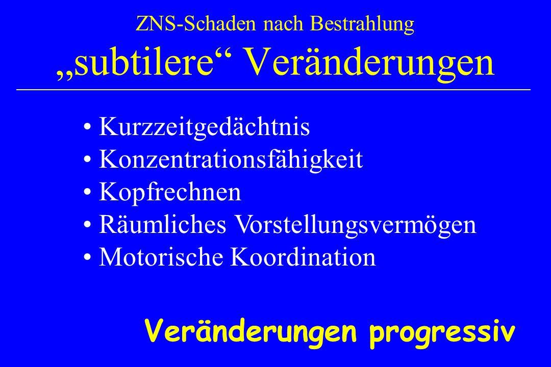 """ZNS-Schaden nach Bestrahlung """"subtilere Veränderungen"""