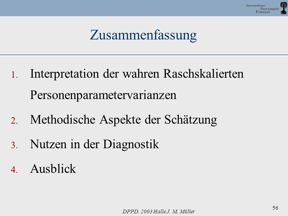 Zusammenfassung Interpretation der wahren Raschskalierten Personenparametervarianzen. Methodische Aspekte der Schätzung.