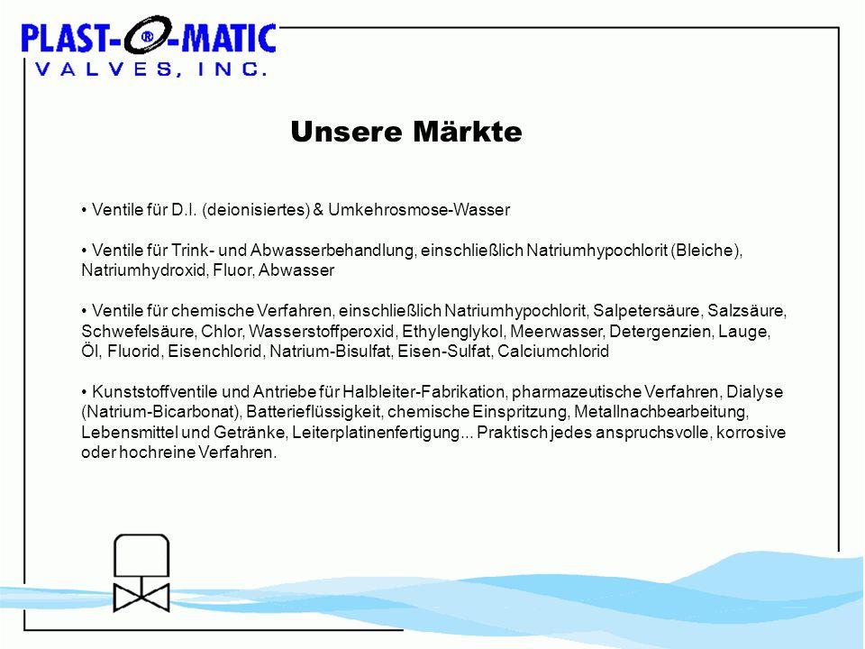 Unsere Märkte Ventile für D.I. (deionisiertes) & Umkehrosmose-Wasser