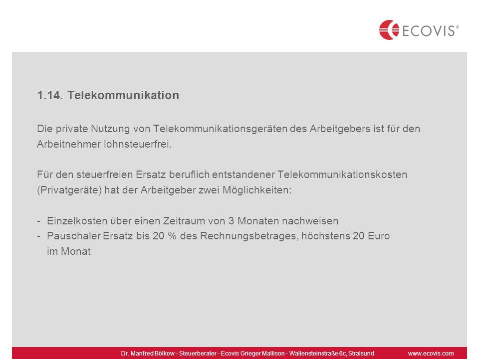 1.14. Telekommunikation Die private Nutzung von Telekommunikationsgeräten des Arbeitgebers ist für den.