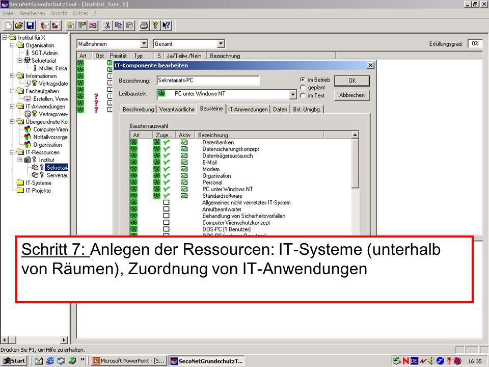Schritt 7: Anlegen der Ressourcen: IT-Systeme (unterhalb von Räumen), Zuordnung von IT-Anwendungen
