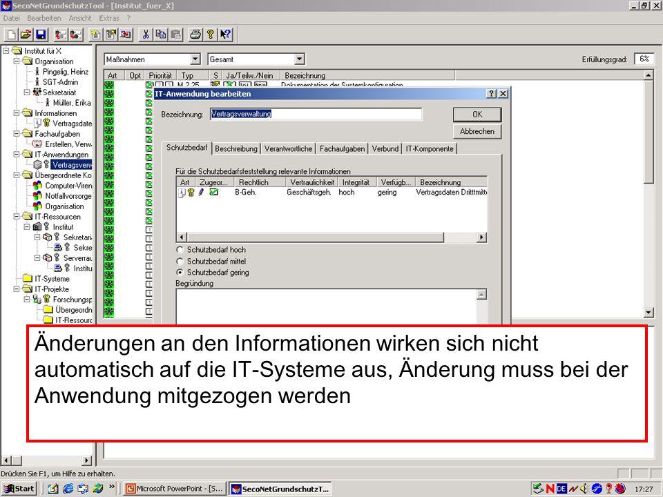 Änderungen an den Informationen wirken sich nicht automatisch auf die IT-Systeme aus, Änderung muss bei der Anwendung mitgezogen werden