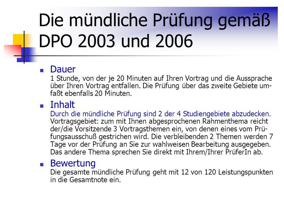 Die mündliche Prüfung gemäß DPO 2003 und 2006