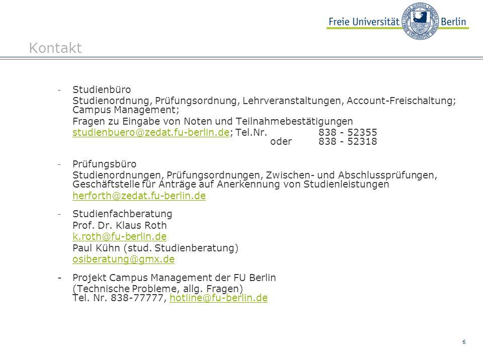 Kontakt Studienbüro. Studienordnung, Prüfungsordnung, Lehrveranstaltungen, Account-Freischaltung; Campus Management;