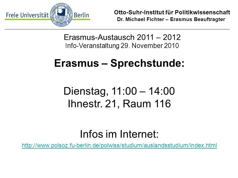 Erasmus – Sprechstunde: Dienstag, 11:00 – 14:00 Ihnestr. 21, Raum 116