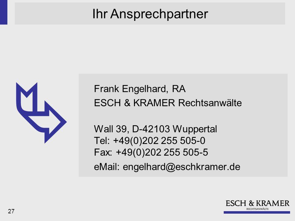  Ihr Ansprechpartner Frank Engelhard, RA ESCH & KRAMER Rechtsanwälte