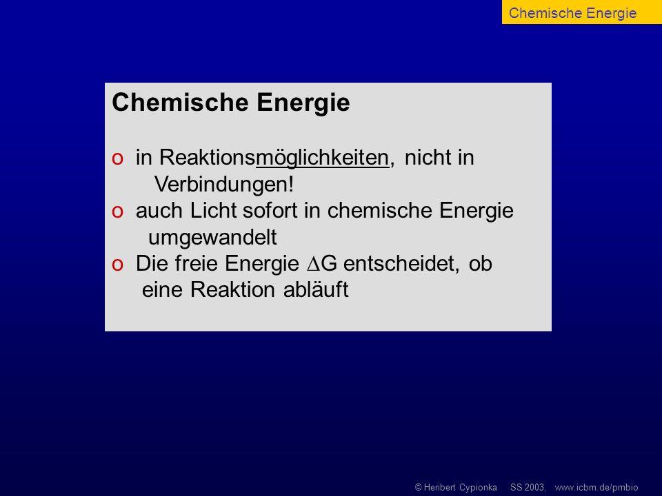Chemische Energie o in Reaktionsmöglichkeiten, nicht in Verbindungen!