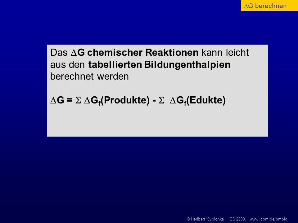 G =  Gf(Produkte) -  Gf(Edukte)