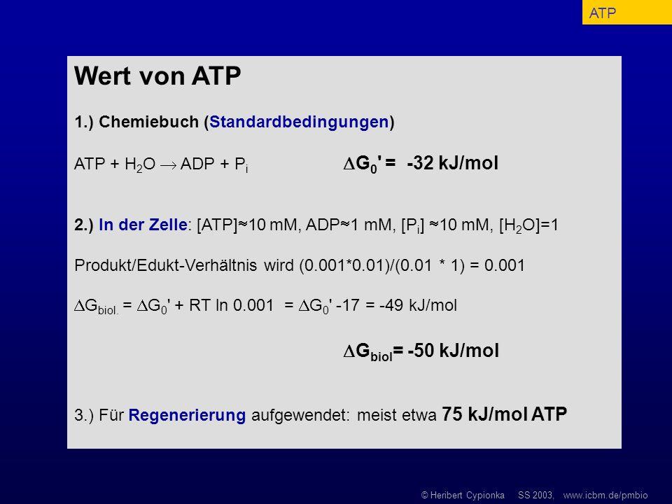 Wert von ATP Gbiol= -50 kJ/mol 1.) Chemiebuch (Standardbedingungen)