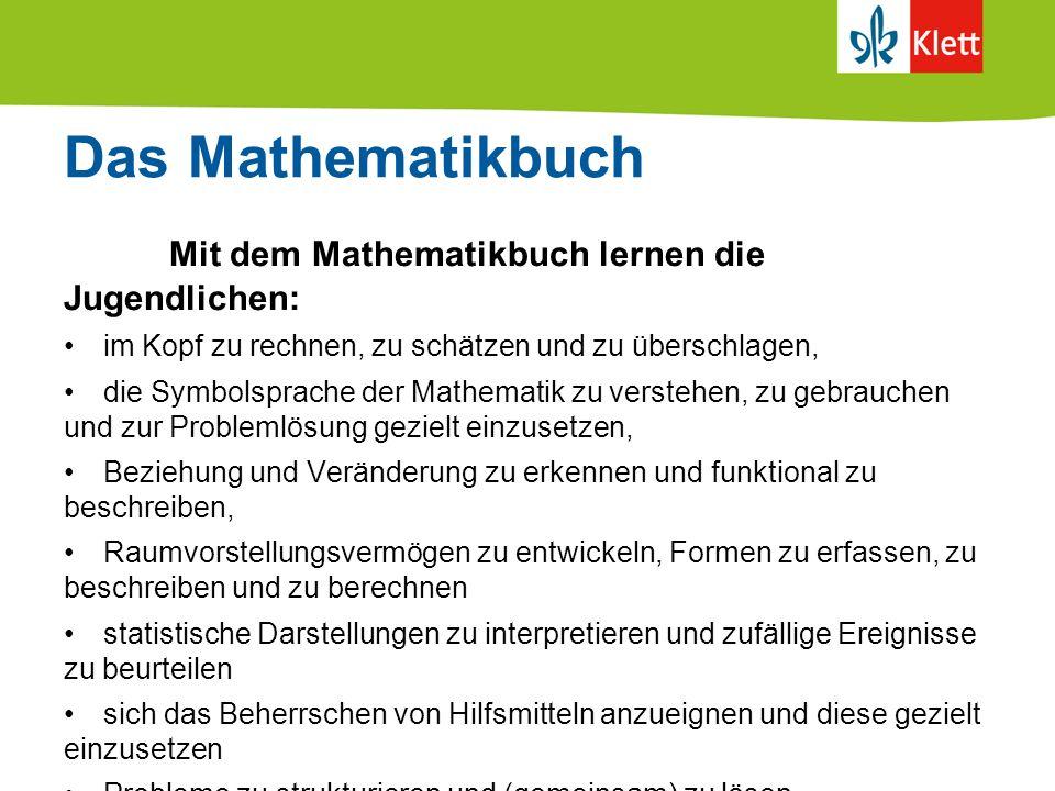 Das Mathematikbuch Mit dem Mathematikbuch lernen die Jugendlichen:
