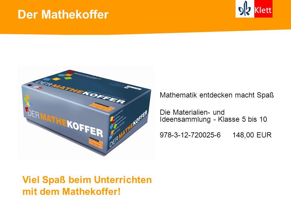 Der Mathekoffer Viel Spaß beim Unterrichten mit dem Mathekoffer!