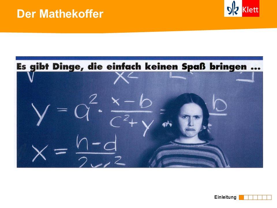 Der Mathekoffer Der Mathekoffer als Instrument gegen verbreitete Vorurteile. Einleitung
