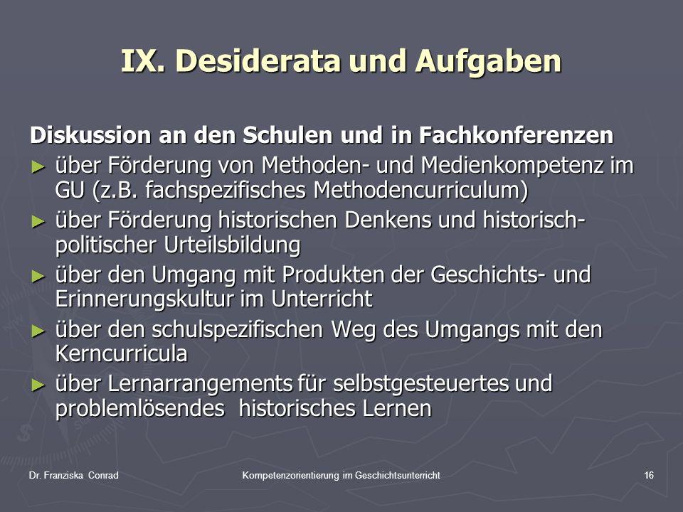 IX. Desiderata und Aufgaben