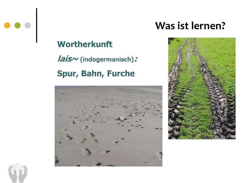 Was ist lernen Wortherkunft lais~ (indogermanisch):