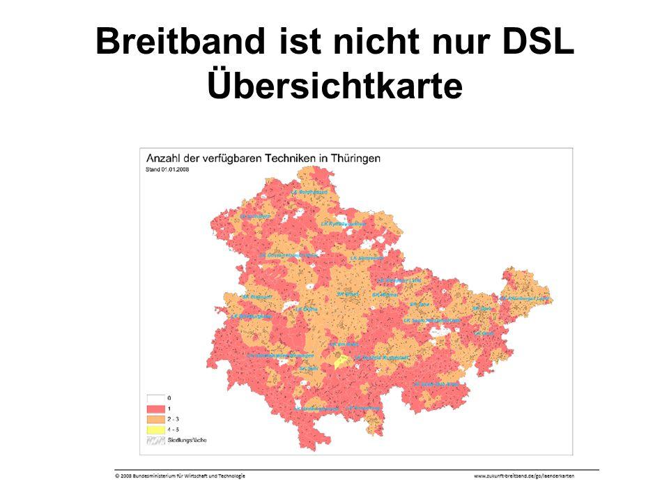 Breitband ist nicht nur DSL Übersichtkarte