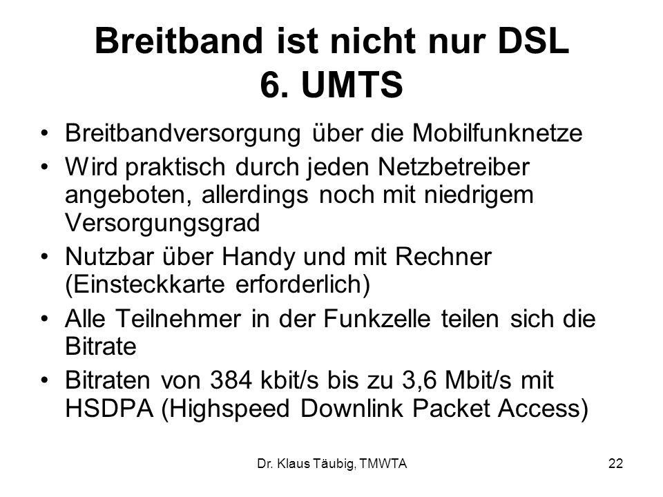 Breitband ist nicht nur DSL 6. UMTS