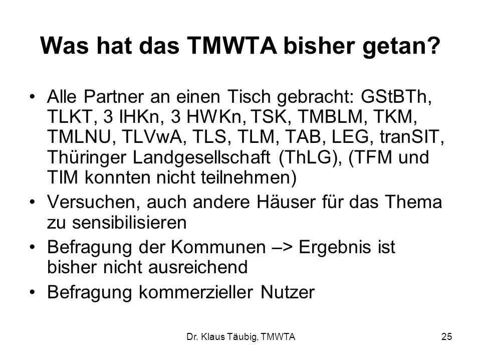 Was hat das TMWTA bisher getan